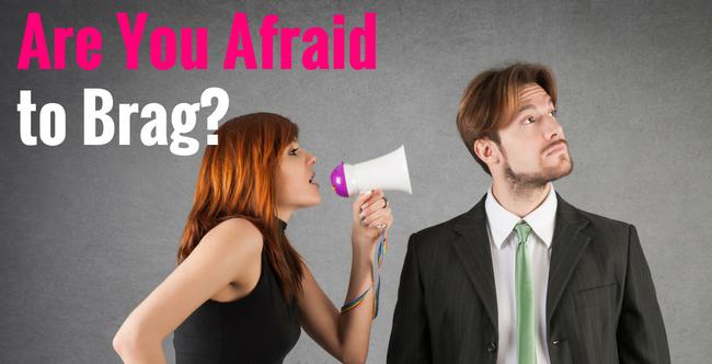 are-you-afraid-to-brag