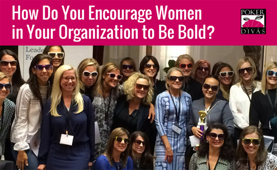 How Will Your Organization Support Women To Be Bold?
