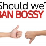 ban-bossy-yes-or-no